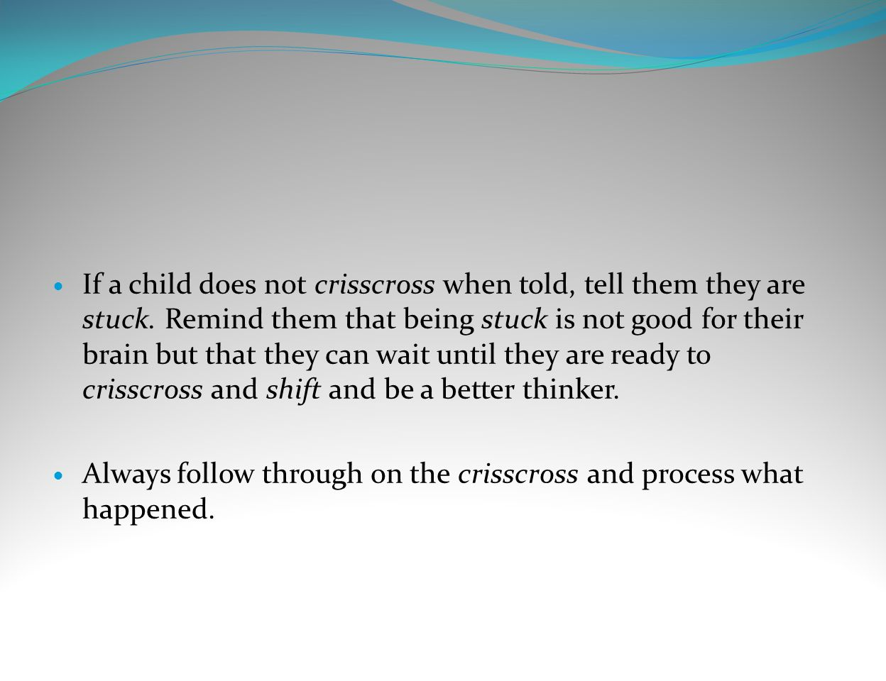 If a child does not crisscross when told, tell them they are stuck