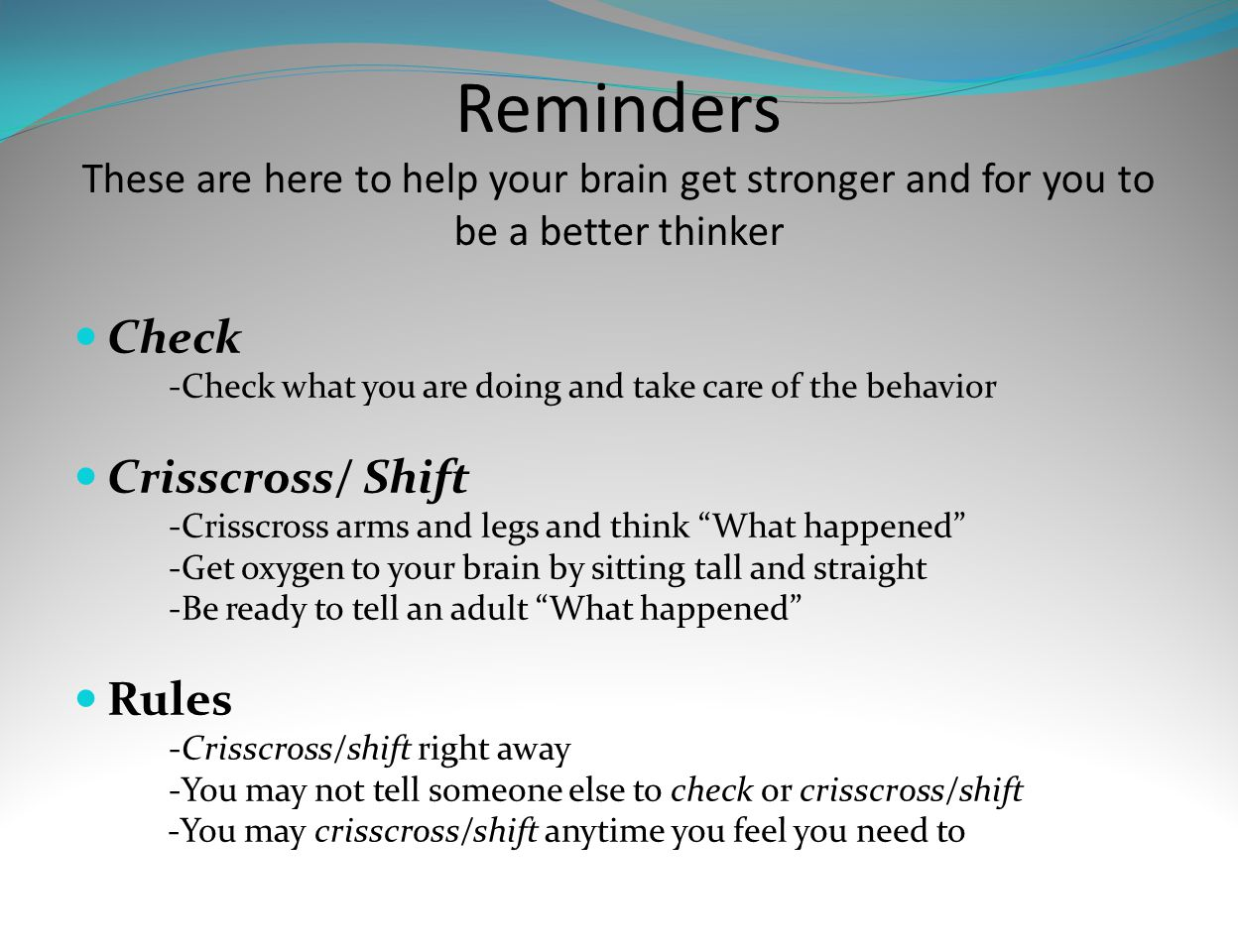 Reminders These are here to help your brain get stronger and for you to be a better thinker