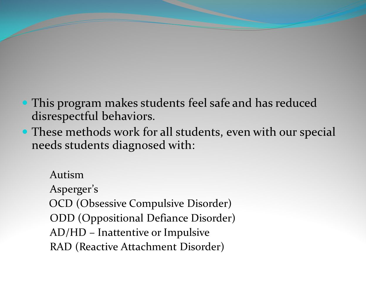 This program makes students feel safe and has reduced disrespectful behaviors.