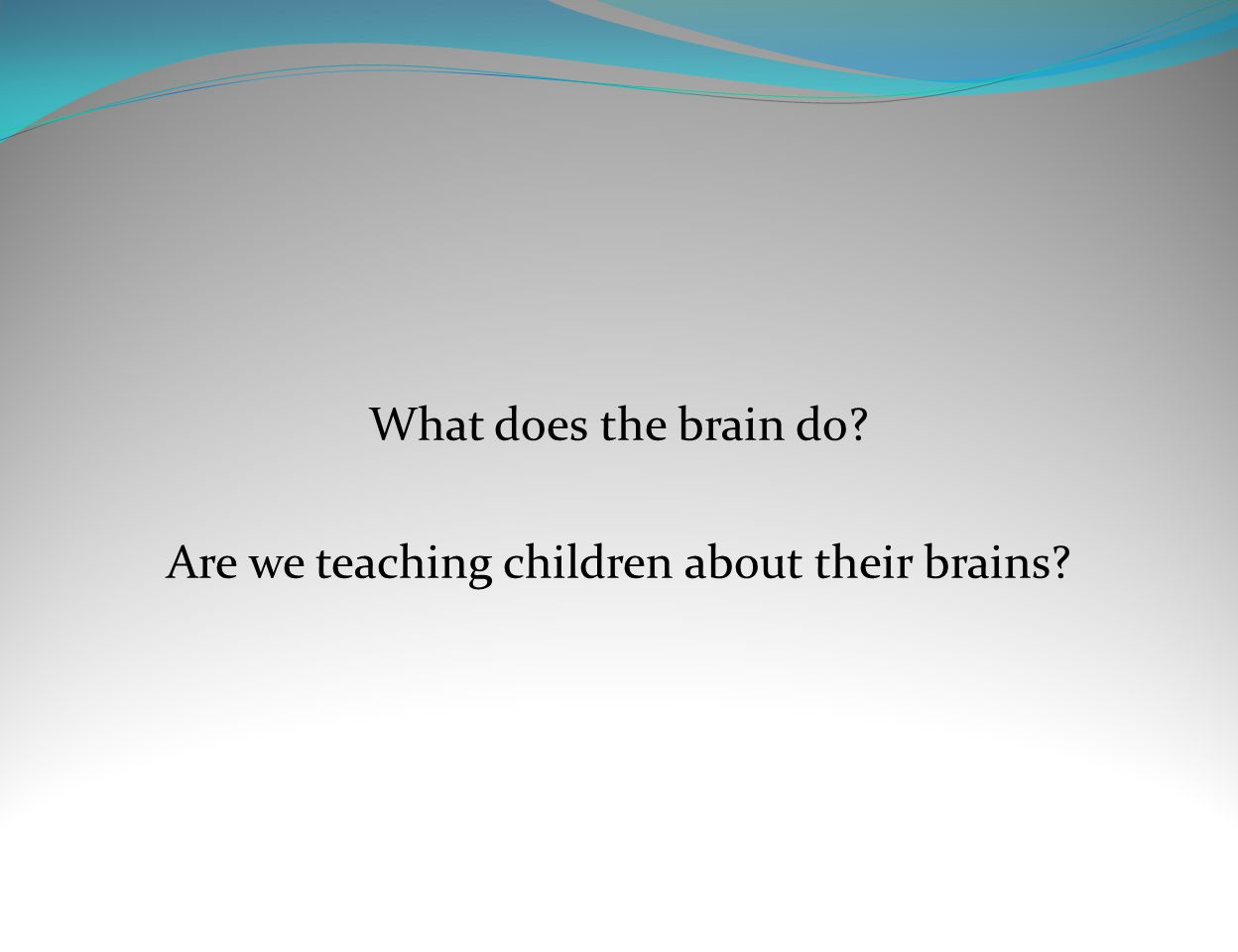 Are we teaching children about their brains