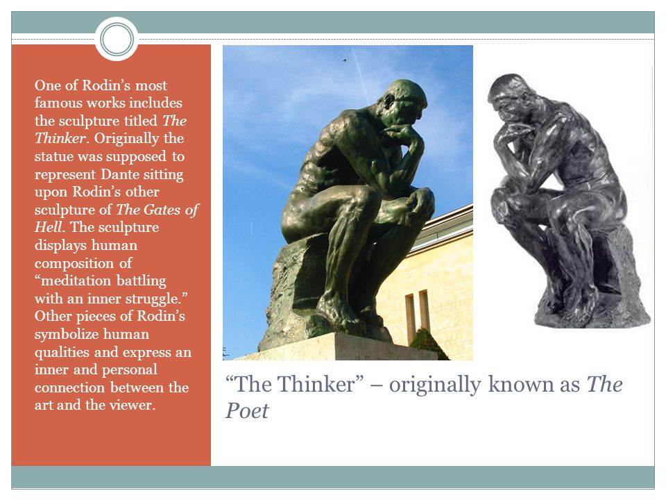 The Thinker – originally known as The Poet