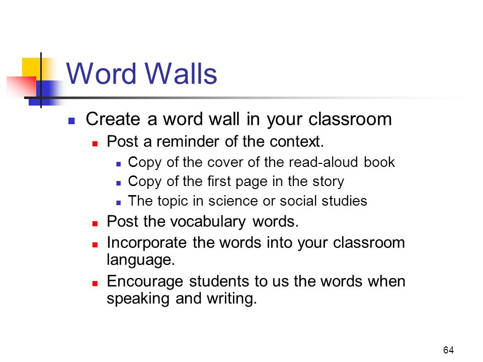 Word Walls Create a word wall in your classroom