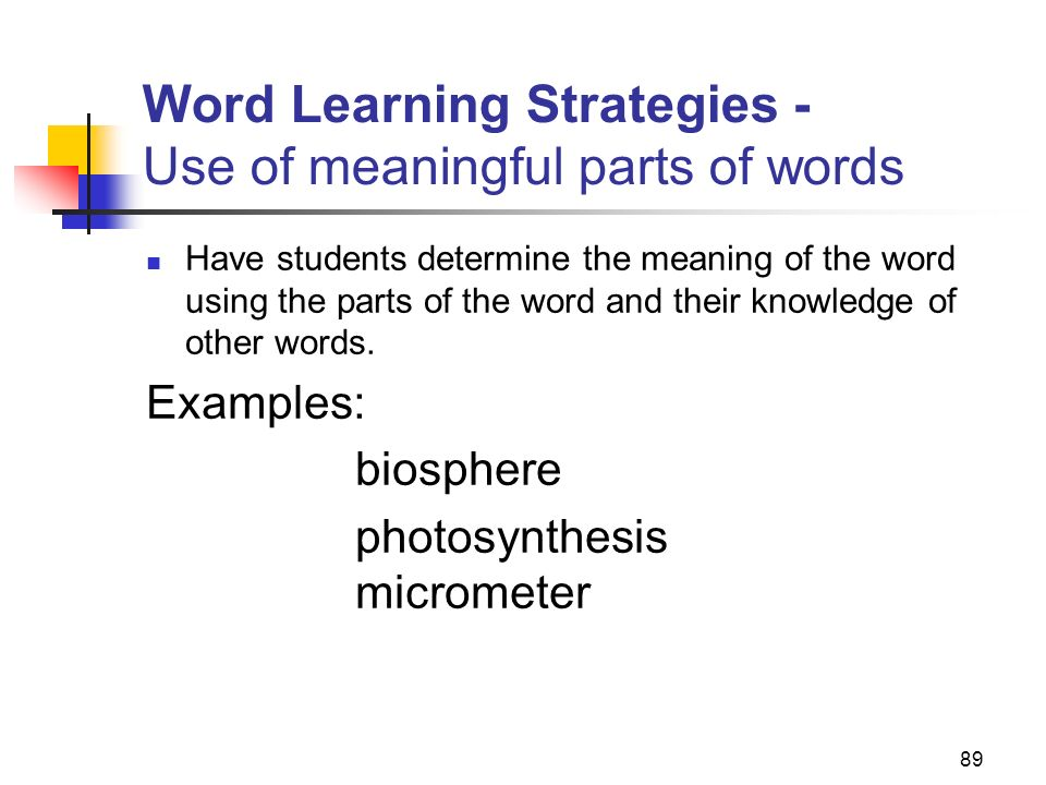 Word Learning Strategies - Use of meaningful parts of words
