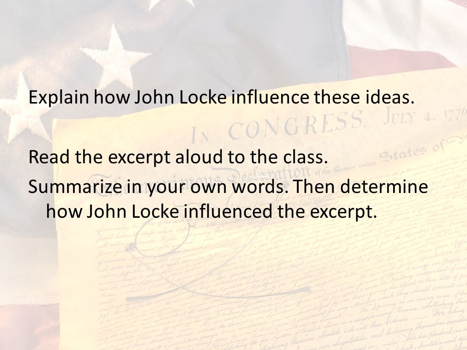 Explain how John Locke influence these ideas