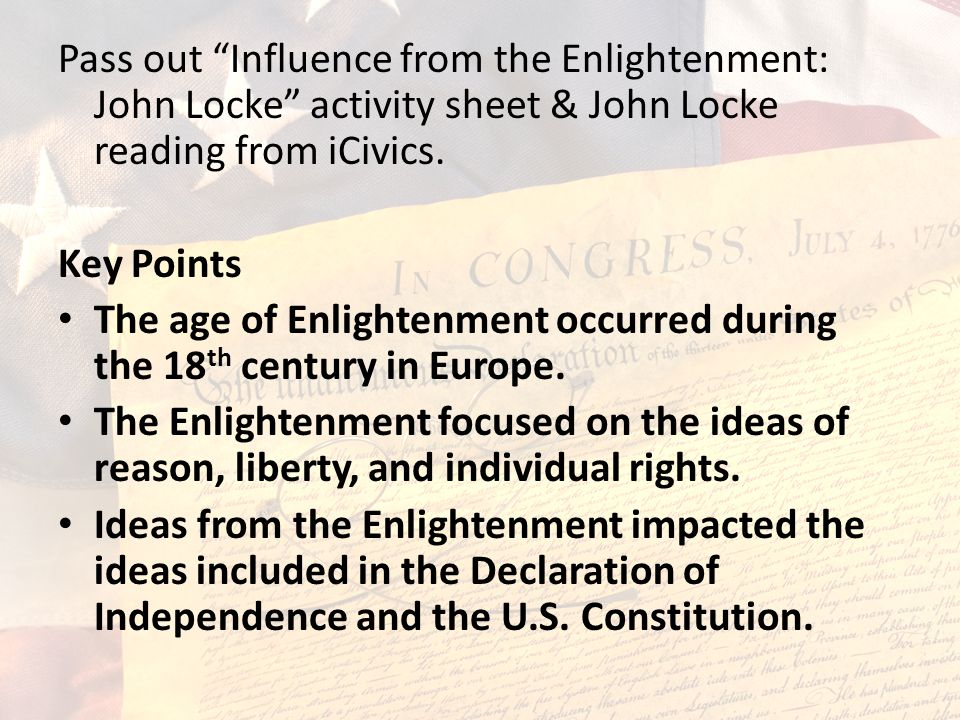 Pass out Influence from the Enlightenment: John Locke activity sheet & John Locke reading from iCivics.