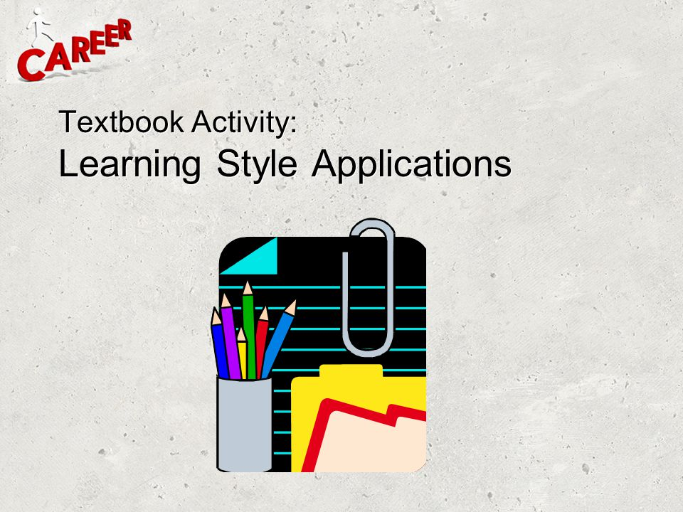 Textbook Activity: Learning Style Applications