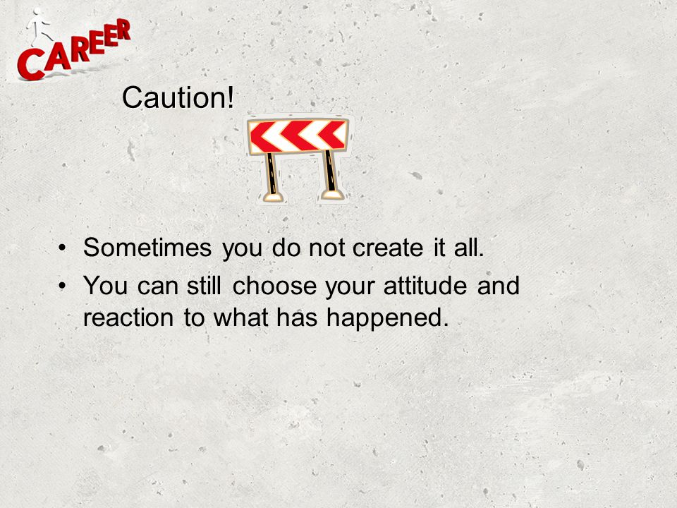 Caution! Sometimes you do not create it all.