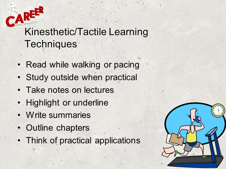 Kinesthetic/Tactile Learning Techniques
