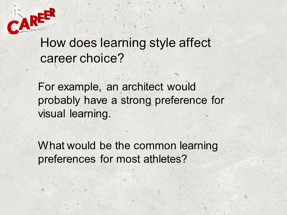 How does learning style affect career choice