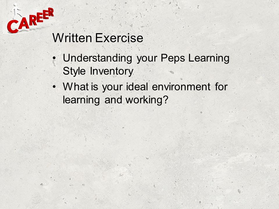 Written Exercise Understanding your Peps Learning Style Inventory