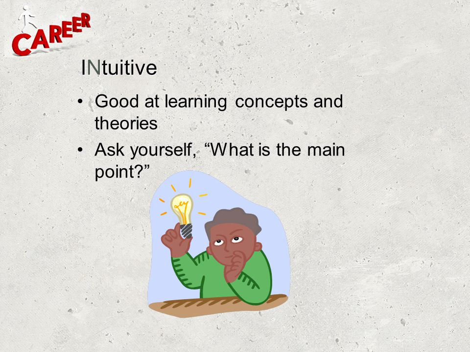 INtuitive Good at learning concepts and theories