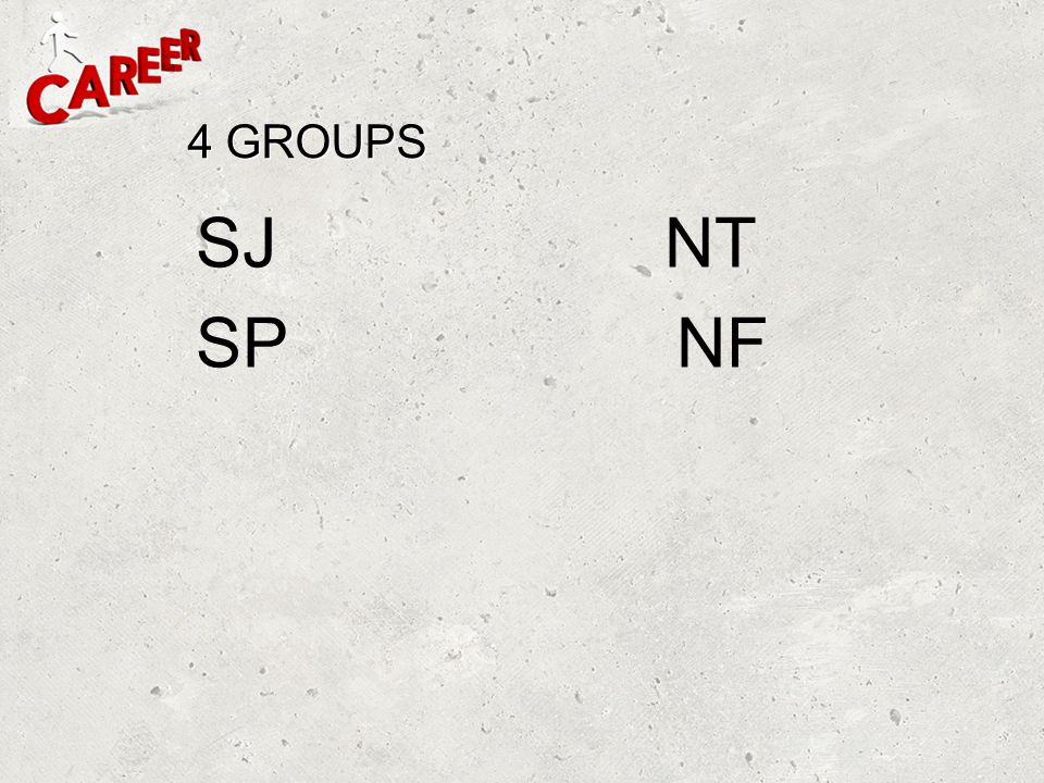 4 GROUPS SJ NT SP NF
