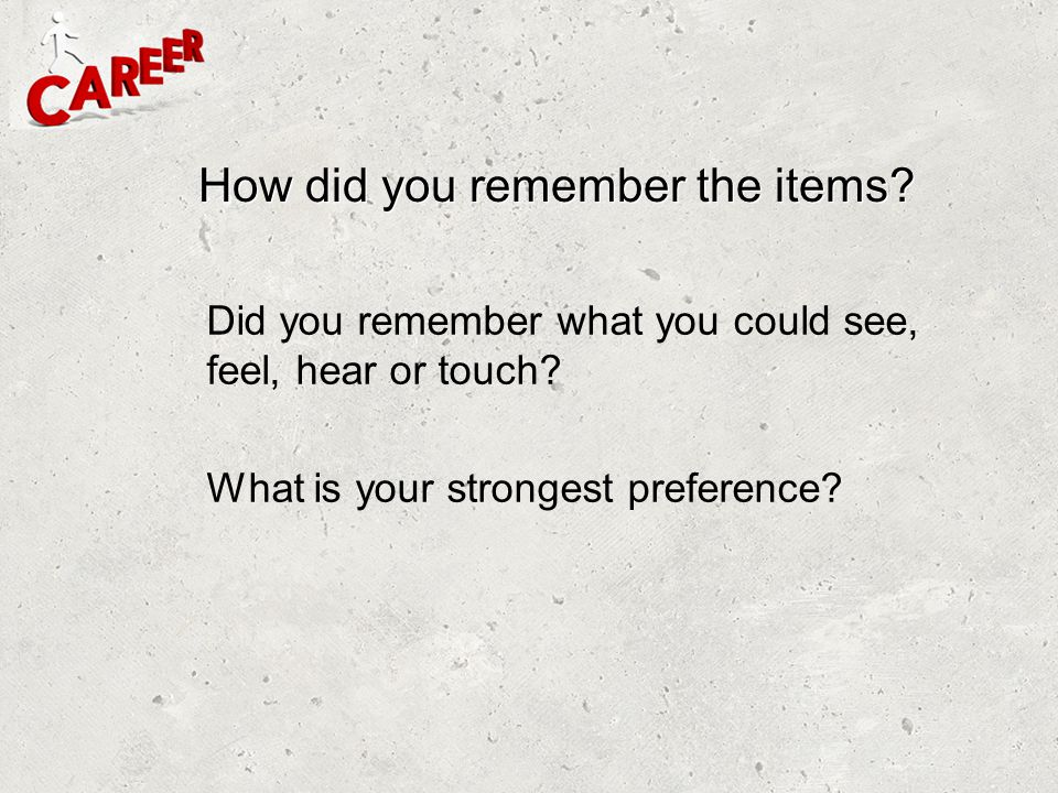 How did you remember the items