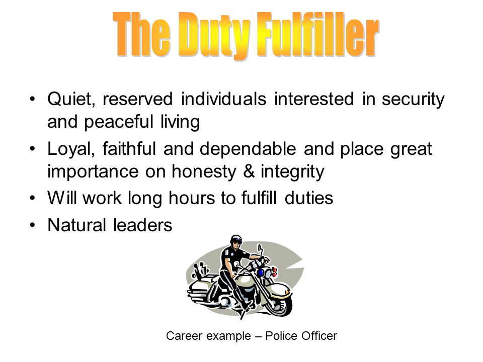 The Duty Fulfiller Quiet, reserved individuals interested in security and peaceful living.