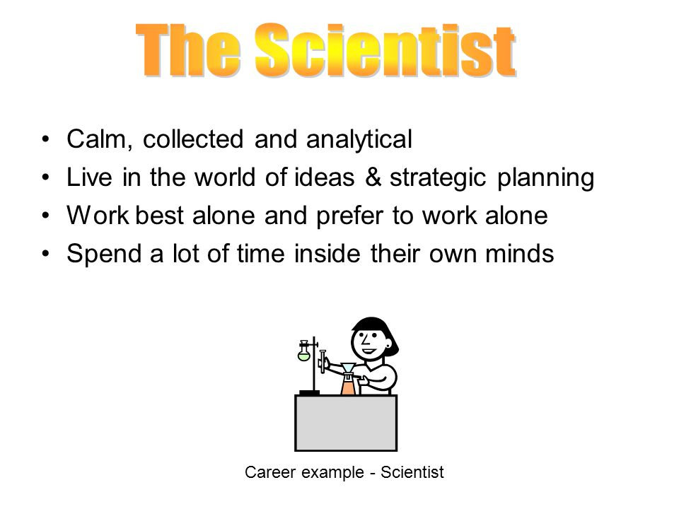 The Scientist Calm, collected and analytical