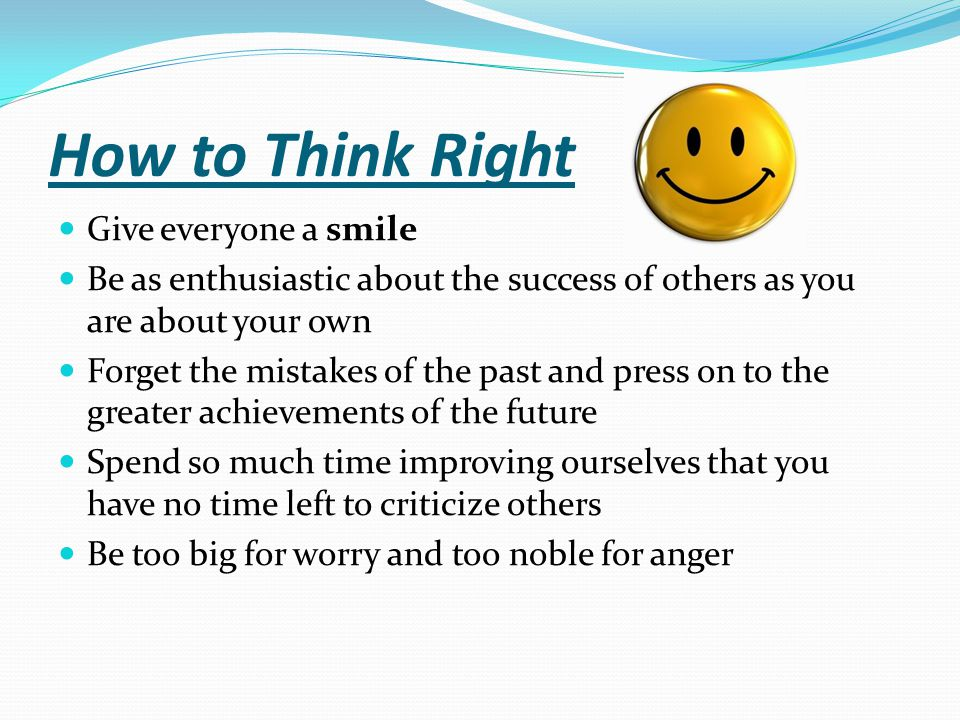 How to Think Right Give everyone a smile