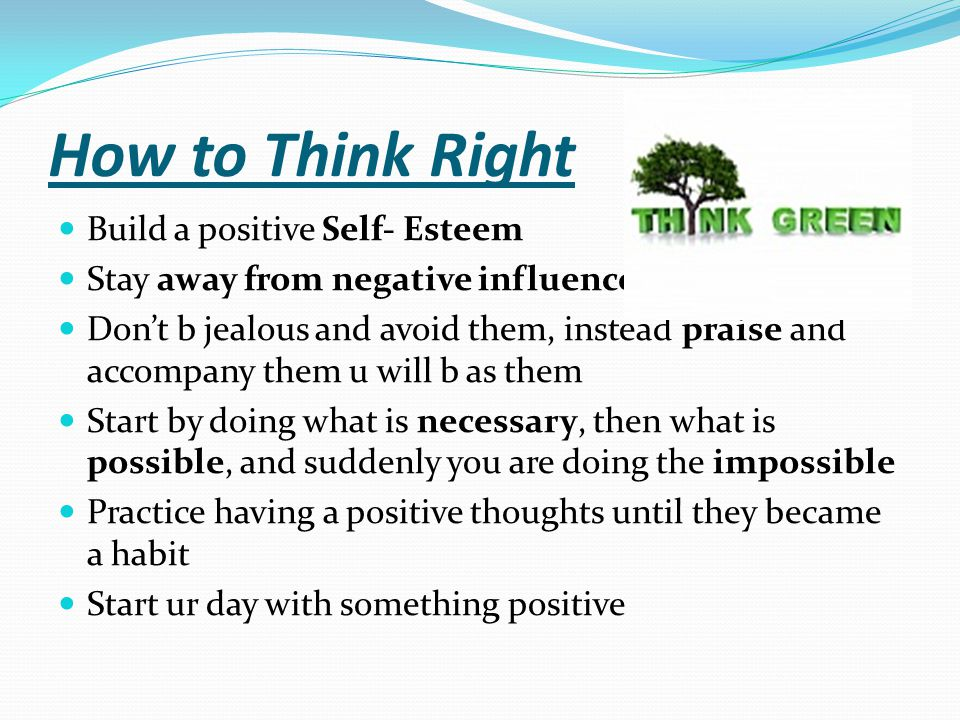 How to Think Right Build a positive Self- Esteem