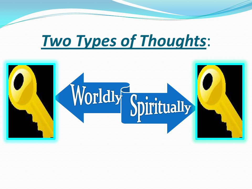 Two Types of Thoughts: Worldly Spiritually
