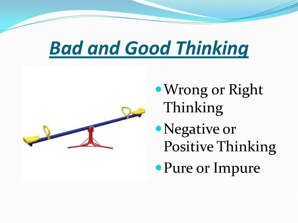 Bad and Good Thinking Wrong or Right Thinking