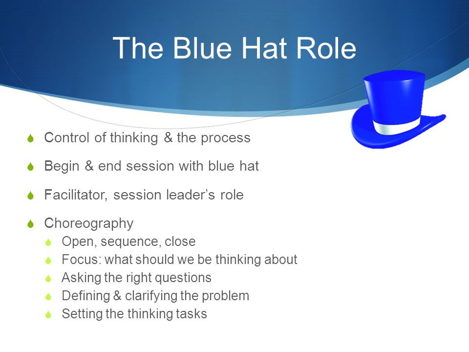 The Blue Hat Role Control of thinking & the process