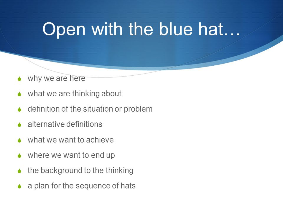 Open with the blue hat… why we are here what we are thinking about