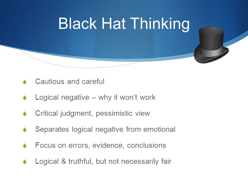 Black Hat Thinking Cautious and careful