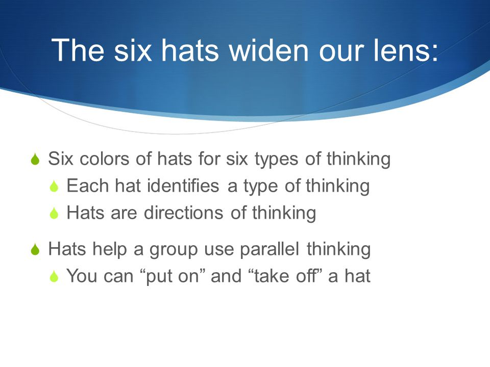 The six hats widen our lens: