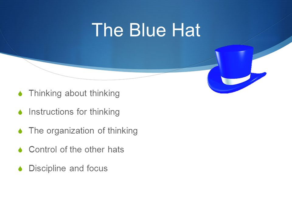 The Blue Hat Thinking about thinking Instructions for thinking
