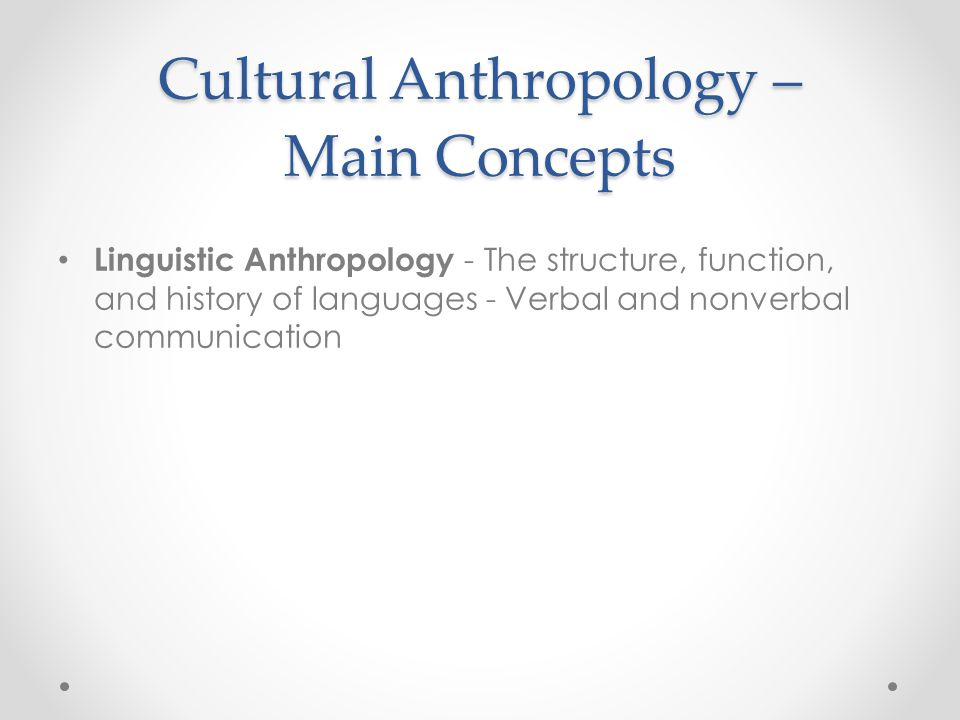 Cultural Anthropology – Main Concepts