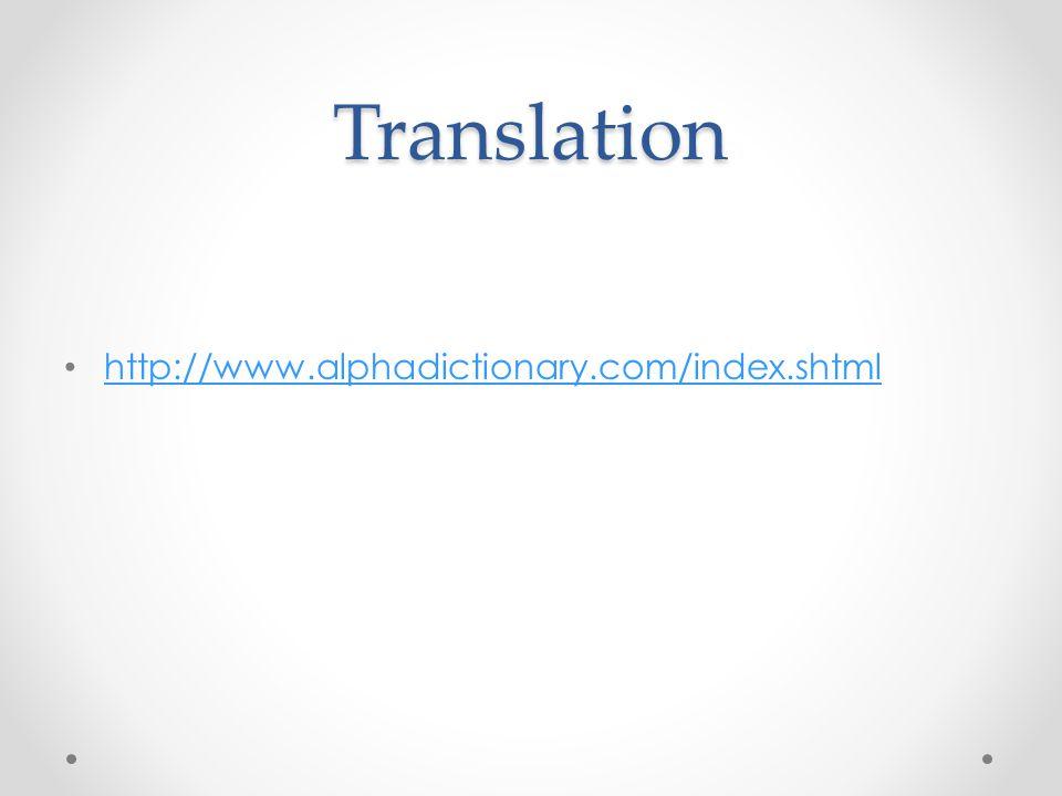 Translation http://www.alphadictionary.com/index.shtml