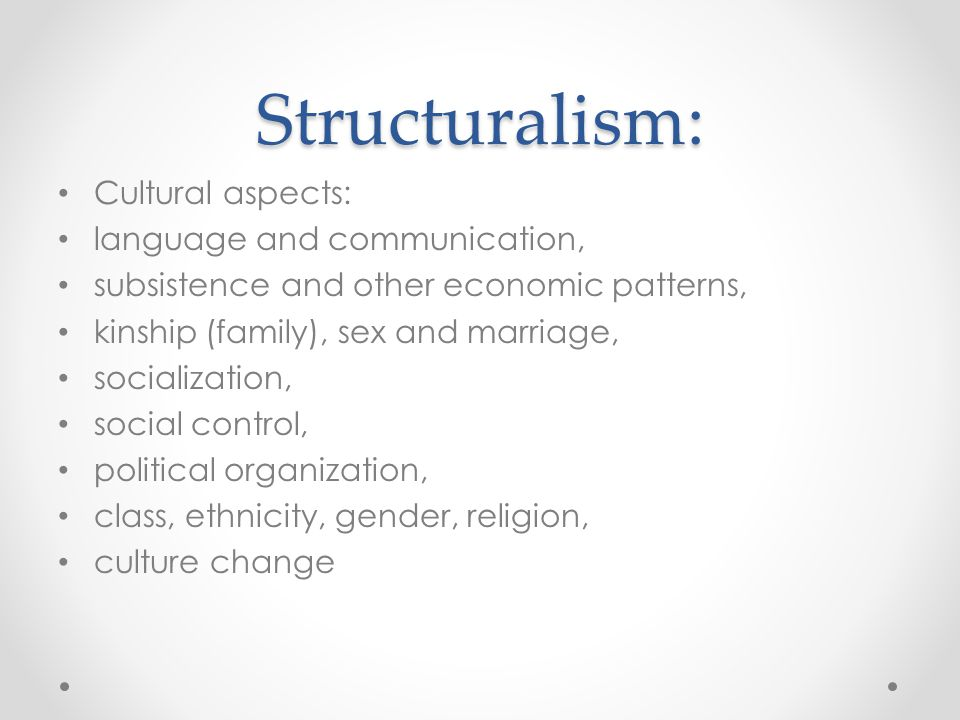 Structuralism: Cultural aspects: language and communication,