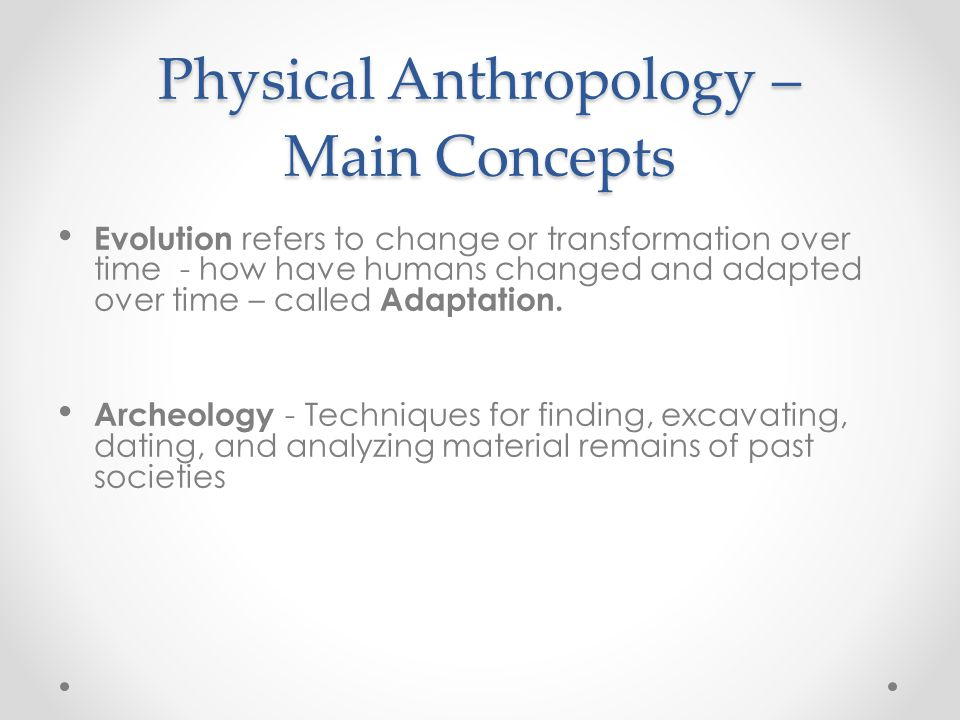 Physical Anthropology – Main Concepts