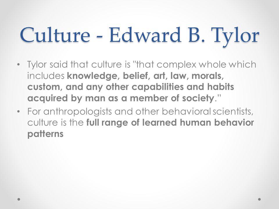Culture - Edward B. Tylor