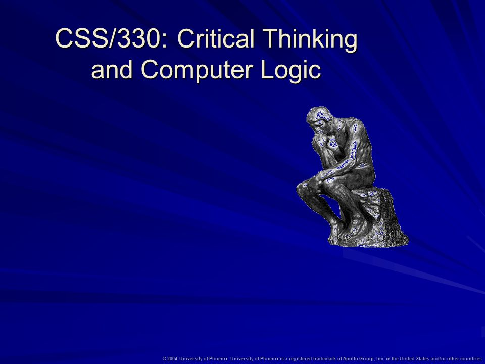 CSS/330: Critical Thinking and Computer Logic