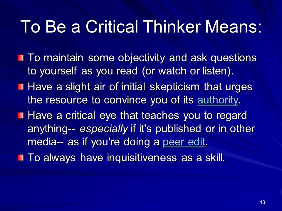 To Be a Critical Thinker Means:
