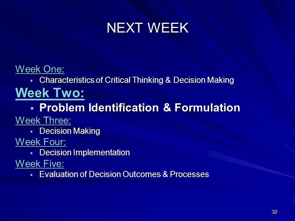 NEXT WEEK Week Two: Problem Identification & Formulation Week One: