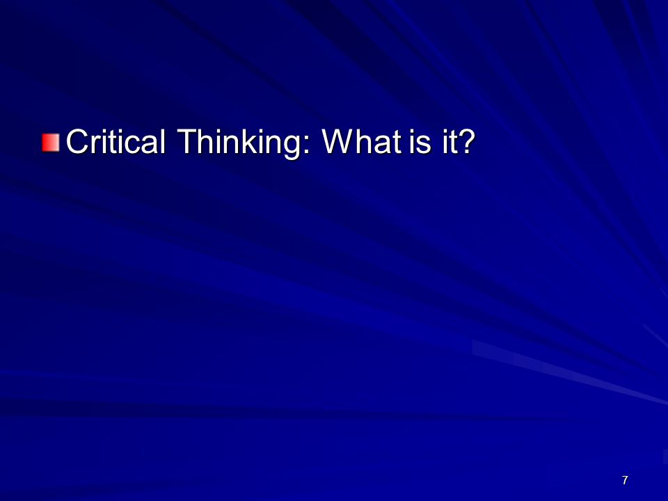Critical Thinking: What is it