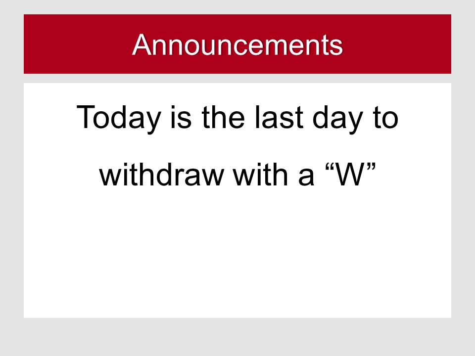 Today is the last day to withdraw with a W