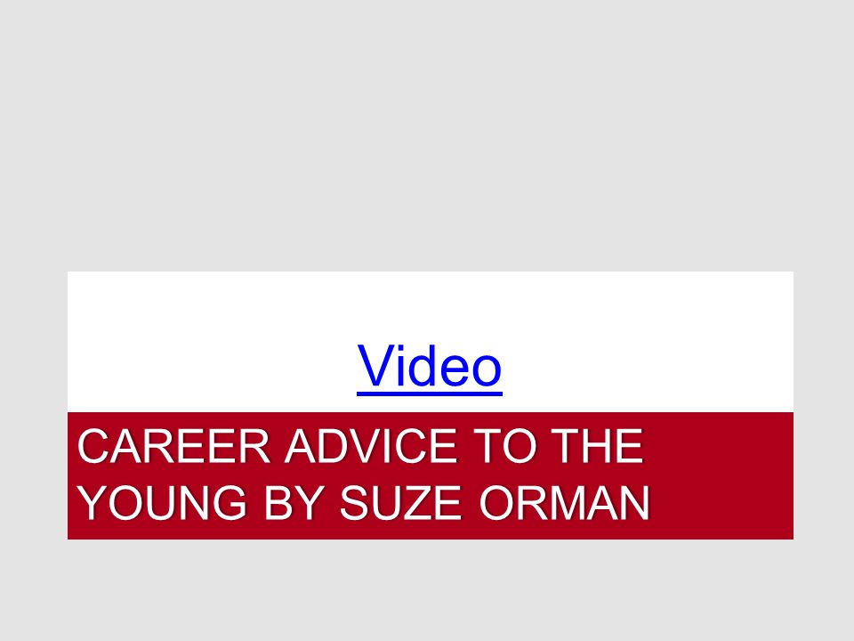 Career Advice to the Young by Suze Orman