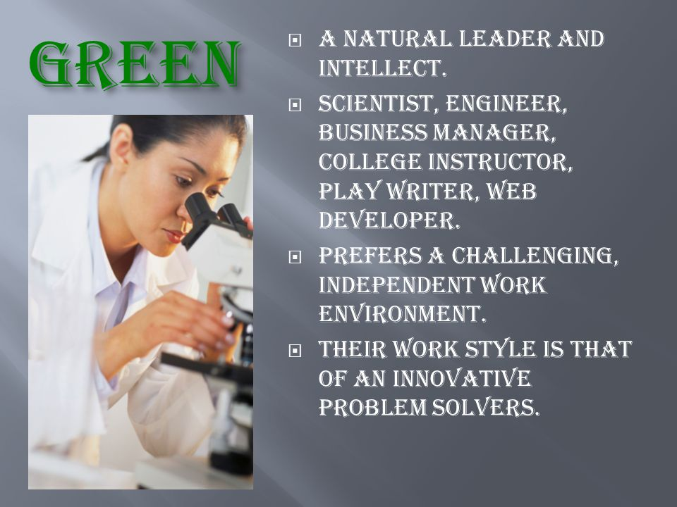 GREEN A Natural leader and intellect.