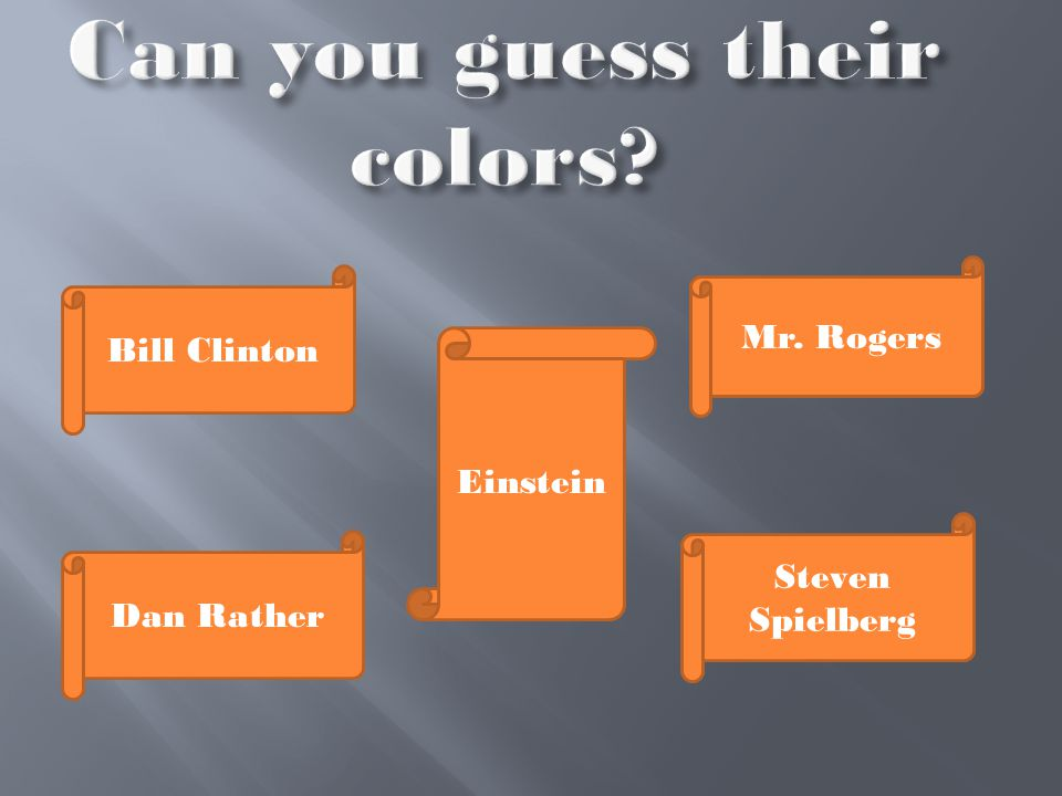 Can you guess their colors