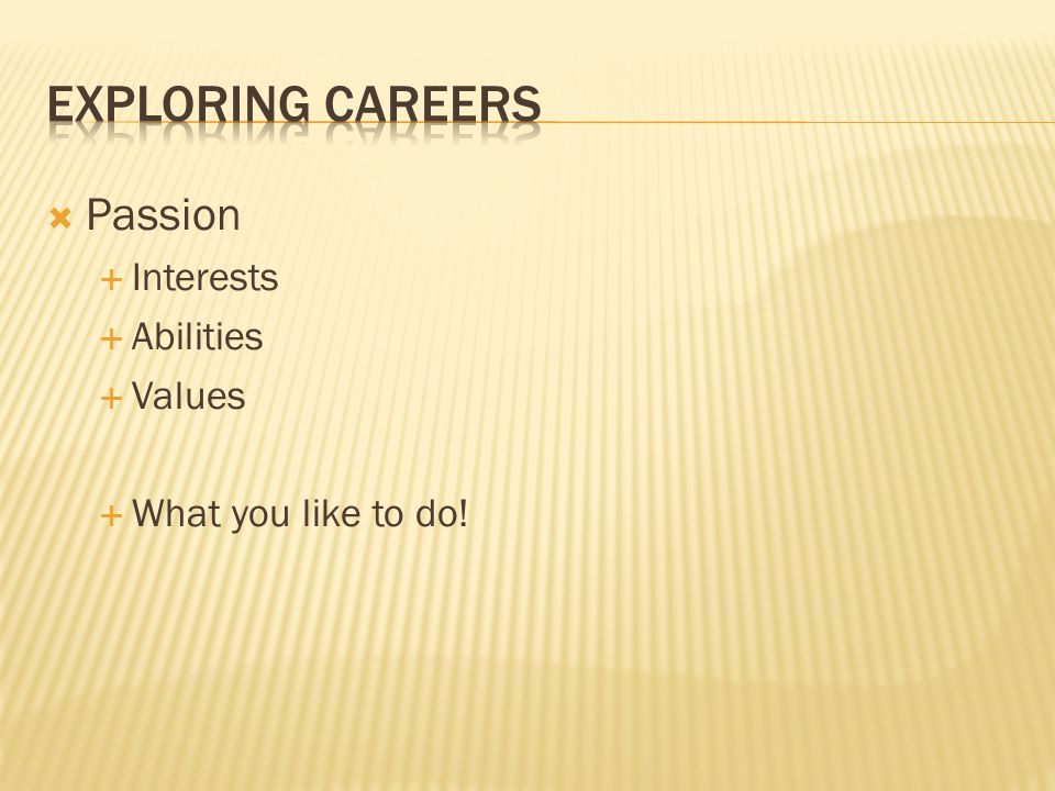 Exploring Careers Passion Interests Abilities Values