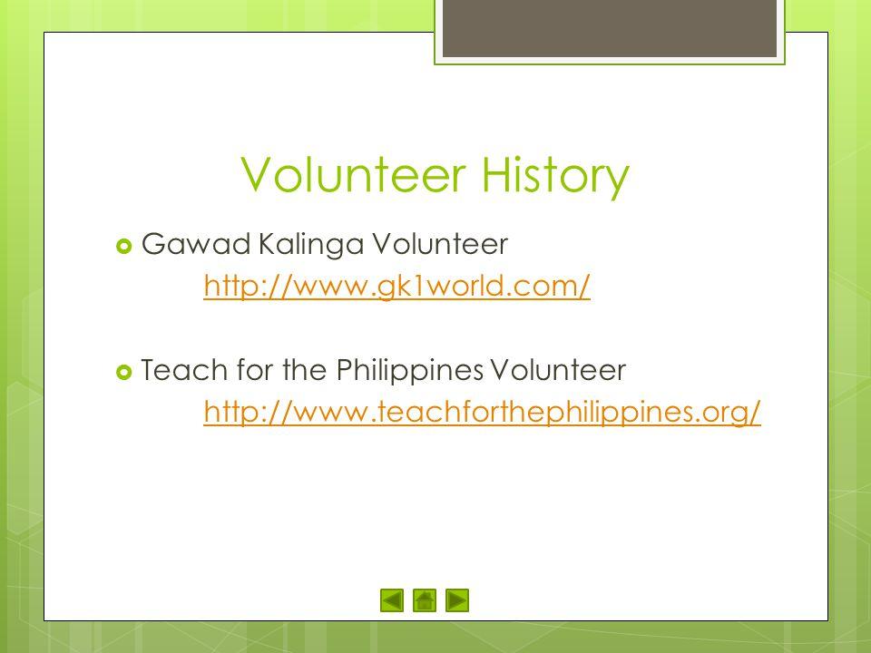 Volunteer History Gawad Kalinga Volunteer http://www.gk1world.com/