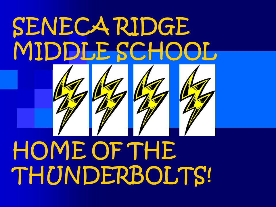 SENECA RIDGE MIDDLE SCHOOL HOME OF THE THUNDERBOLTS!