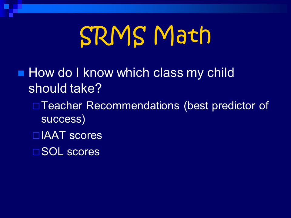 SRMS Math How do I know which class my child should take