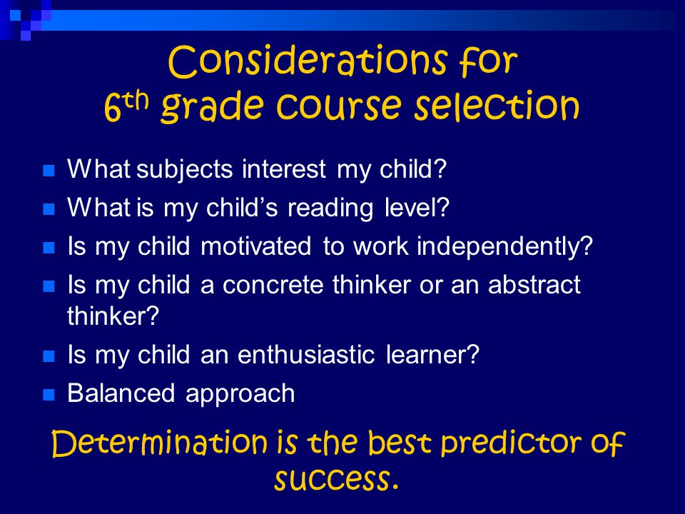 Considerations for 6th grade course selection