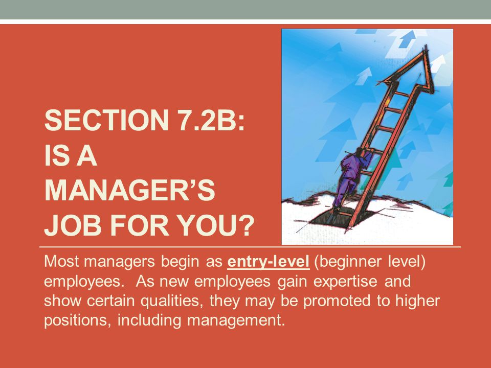 Section 7.2B: Is a Manager's Job for You