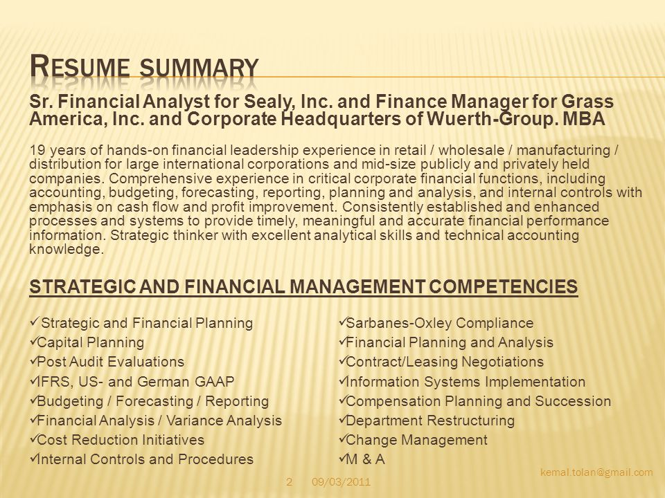 Resume summary Sr. Financial Analyst for Sealy, Inc. and Finance Manager for Grass America, Inc. and Corporate Headquarters of Wuerth-Group. MBA.