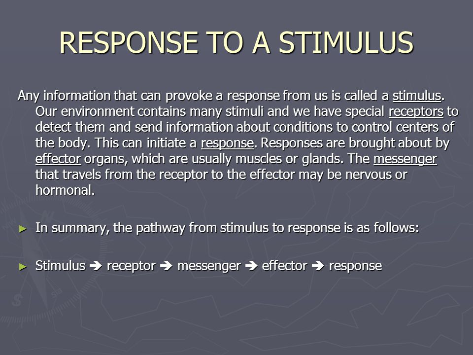 RESPONSE TO A STIMULUS