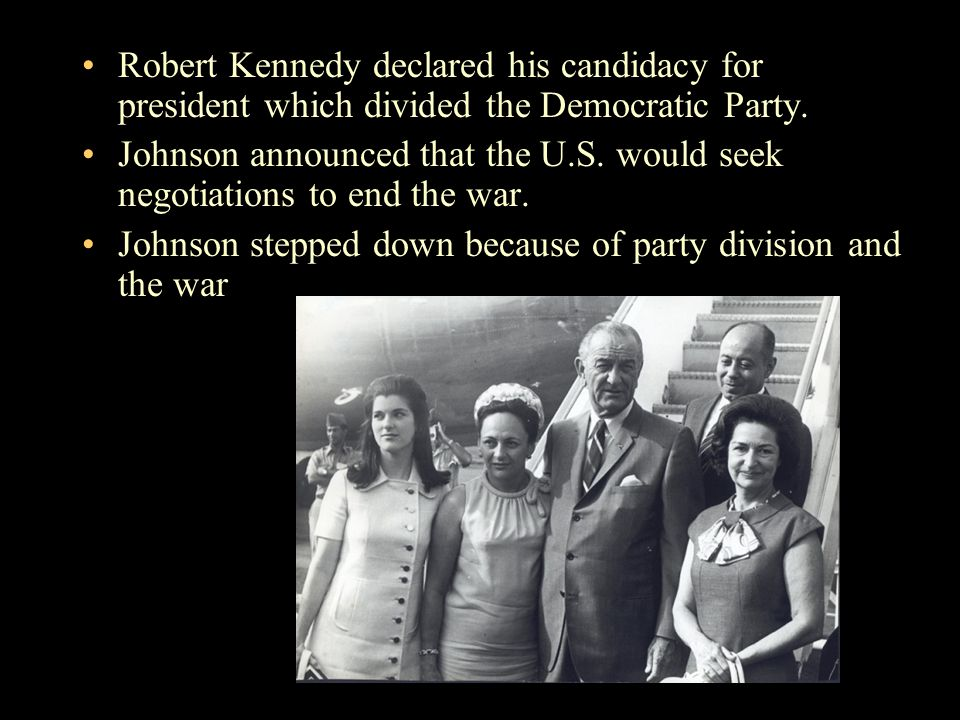 Robert Kennedy declared his candidacy for president which divided the Democratic Party.
